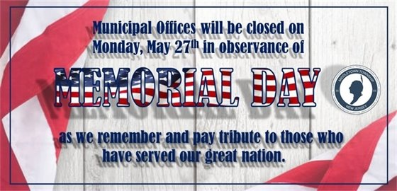 Municipal Offices Closed for Memorial Day