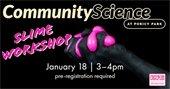 Community Science Slime Workshop
