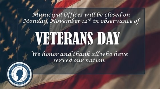 Veterans Day- Municipal Offices Closed