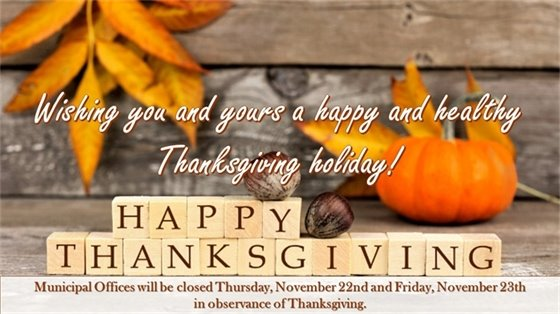 Municipal Offices Closed on November 22nd and 23rd in observance of Thanksgiving