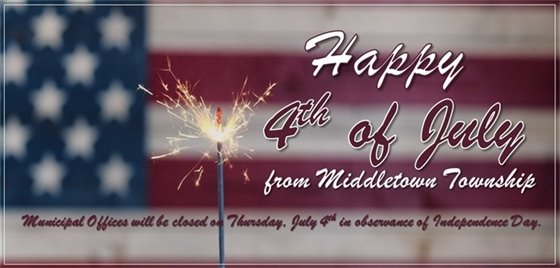 4th of July- Municipal Offices Closed
