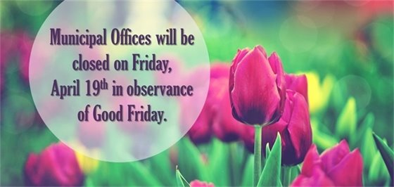 Offices closed on Friday, April 19th for Good Friday