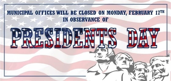 Municipal Offices Closed 2/17 for Presidents Day