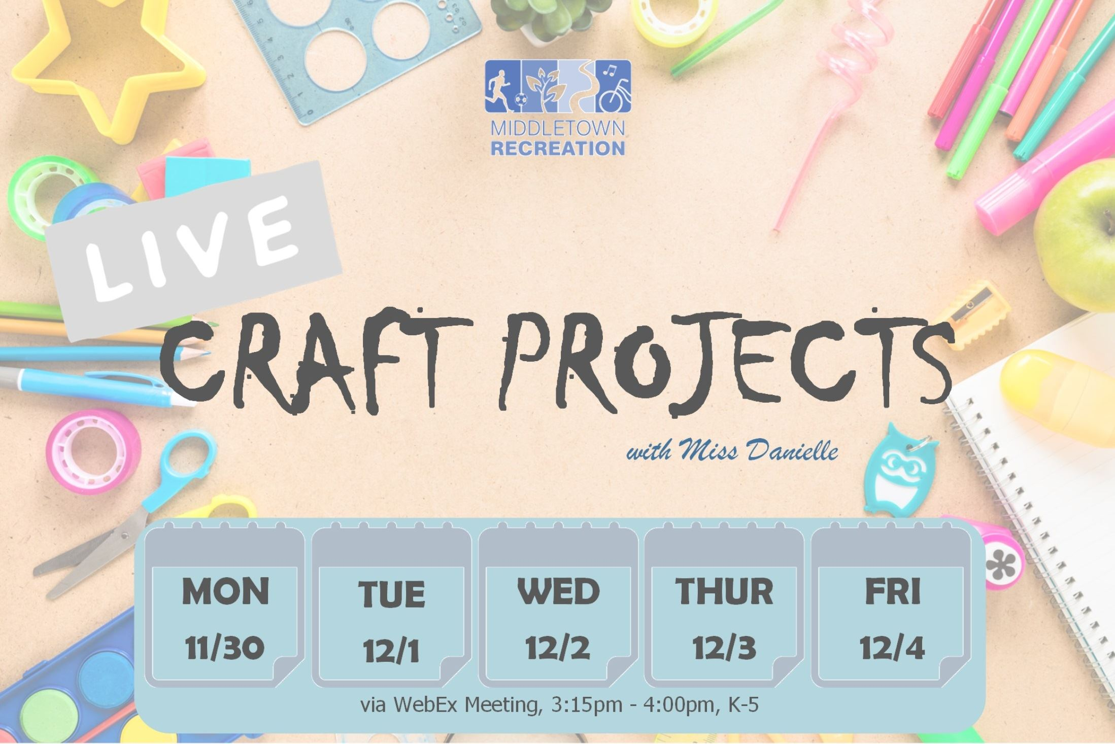 Promotional Graphic for Live Craft Projects with Miss Danielle, with Dates and Times.